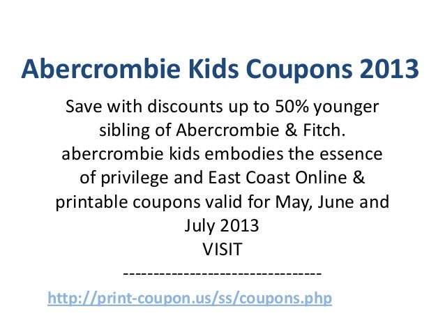 abercrombie kids coupons 2013 save with discounts up to 50 younger sibling of abercrombie
