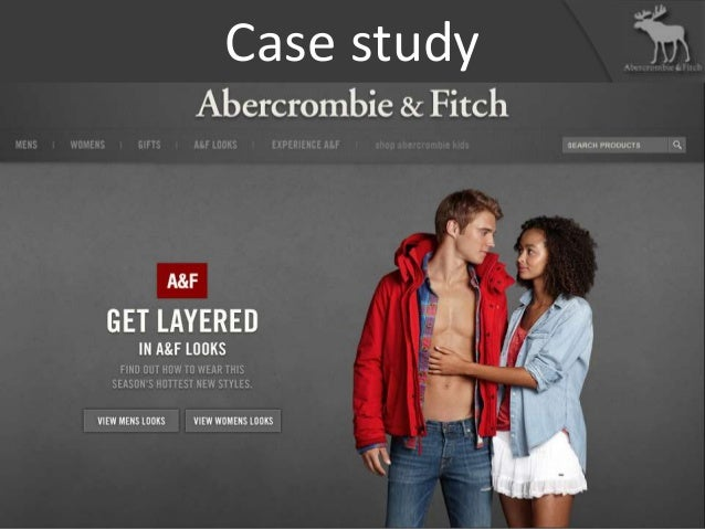 abercrombie and fitch a case study Read this free business case study and other term papers, research papers and book reports abercrombie case study running head: abercrombie & fitch abercrombie & fitch bus 530 sunday, july 31, 2016 abstract abercrombie & fitch abercrombie and.