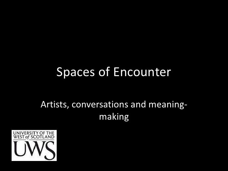 Spaces of encounter: artists, conversations and meaning-making