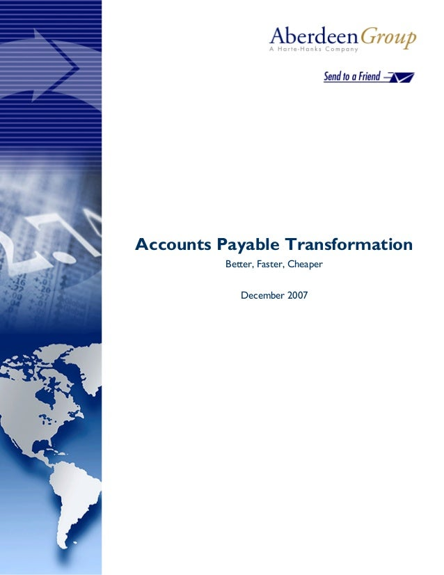 Accounts Payable Transformation          Better, Faster, Cheaper             December 2007