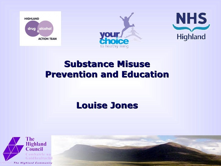 Substance Misuse Prevention and Education Louise Jones
