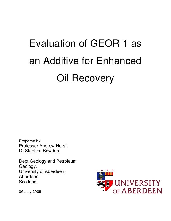 Evaluation of GEOR 1 as      an Additive for Enhanced                  Oil Recovery     Prepared by: Professor Andrew Hurs...