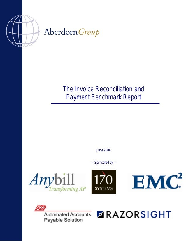 The Invoice Reconciliation and Payment Benchmark Report             June 2006          — Sponsored by —