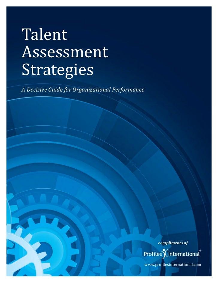 TalentAssessmentStrategiesA Decisive Guide for Organizational Performance                                                 ...