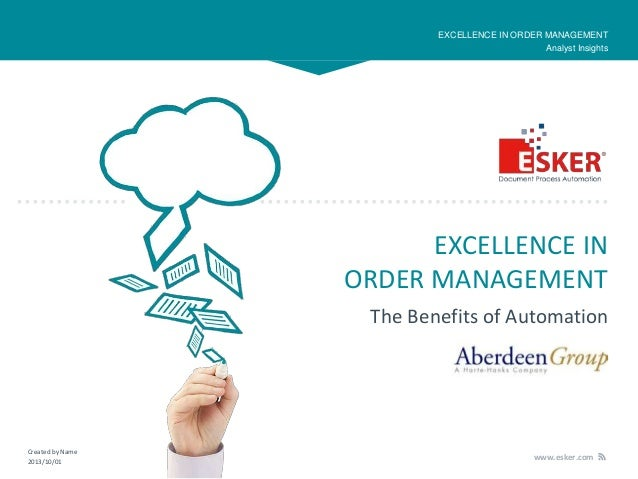 EXCELLENCE IN ORDER MANAGEMENT Analyst Insights  EXCELLENCE IN ORDER MANAGEMENT The Benefits of Automation  Created by Nam...