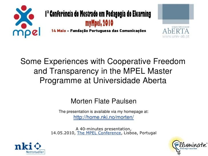 Some Experiences with Cooperative Freedom    and Transparency in the MPEL Master     Programme at Universidade Aberta     ...