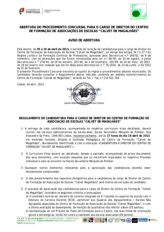 """ABERTURA DO PROCEDIMENTO CONCURSAL PARA O CARGO DE DIRETOR DO CENTRO       DE FORMAÇÃO DE ASSOCIAÇÕES DE ESCOLAS """"CALVET D..."""