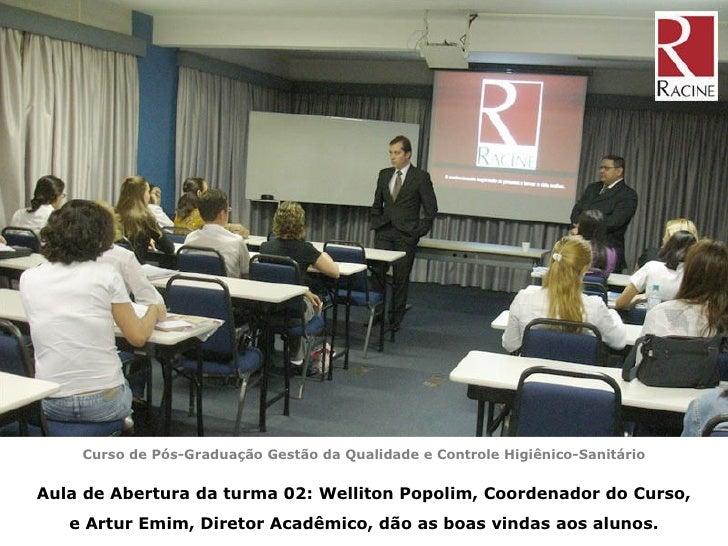 Curso de Pós-Graduação Gestão da Qualidade e Controle Higiênico-Sanitário Aula de Abertura da turma 02: Welliton Popolim, ...