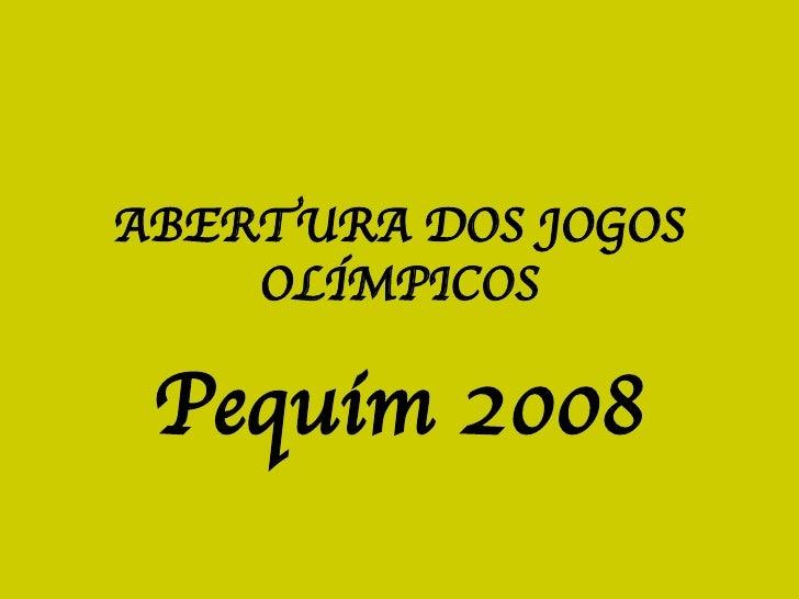 ABERTURA DOS JOGOS OLÍMPICOS Pequim 2008
