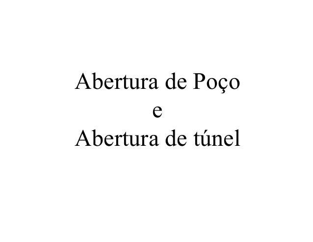 Abertura de Poço e Abertura de túnel