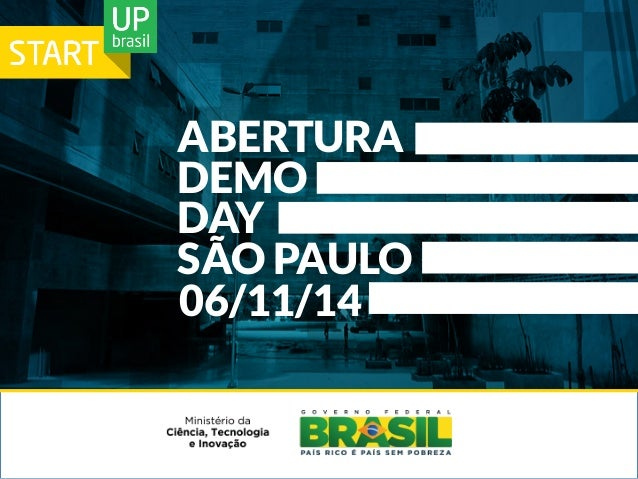 ABERTURA  DEMO  DAY  SÃO PAULO  06/11/14