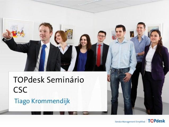 Twitter mee #ontour13 TOPdesk Seminário CSC Tiago Krommendijk