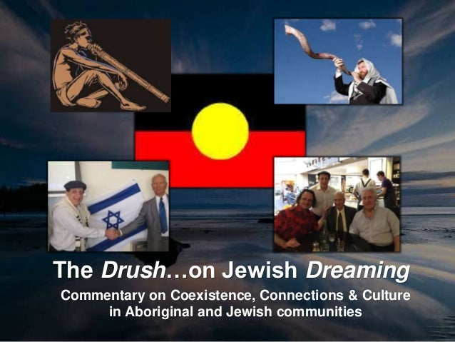 The Drush…on Jewish Dreaming Commentary on Coexistence, Connections & Culture in Aboriginal and Jewish communities