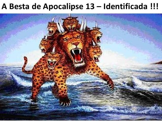 A Besta de Apocalipse 13 – Identificada !!!