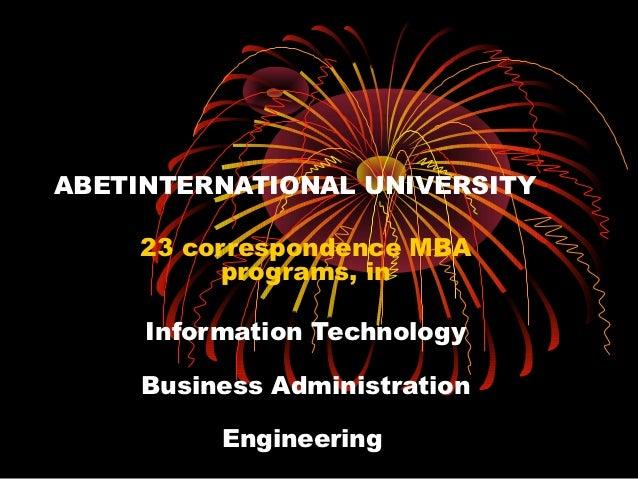 ABETINTERNATIONAL UNIVERSITY     23 correspondence MBA           programs, in     Information Technology     Business Admi...