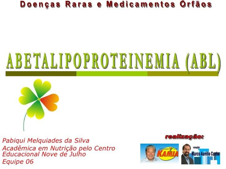 Pabiqui Melquiades da Silva Acadêmica em Nutrição pelo Centro Educacional Nove de Julho Equipe 06