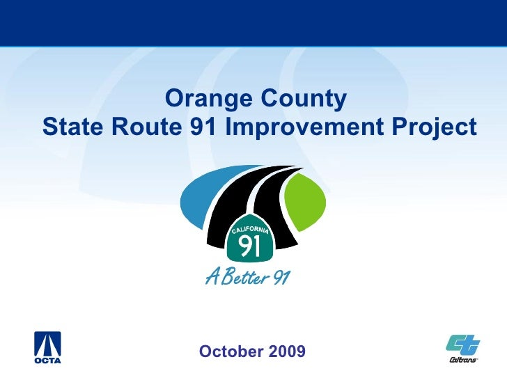 Orange County  State Route 91 Improvement Project October 2009