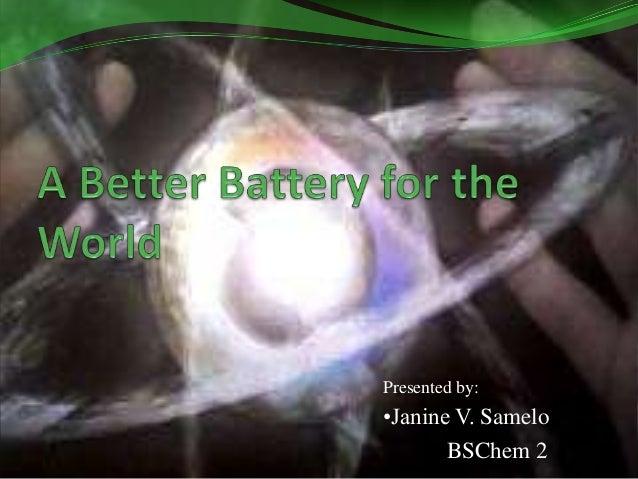 Presented by: •Janine V. Samelo BSChem 2