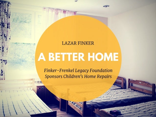 A Better Home—Finker-Frenkel Legacy Foundation Sponsors Children's Home