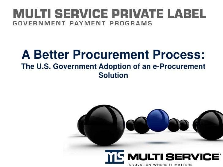A Better Procurement Process:The U.S. Government Adoption of an e-Procurement Solution<br />