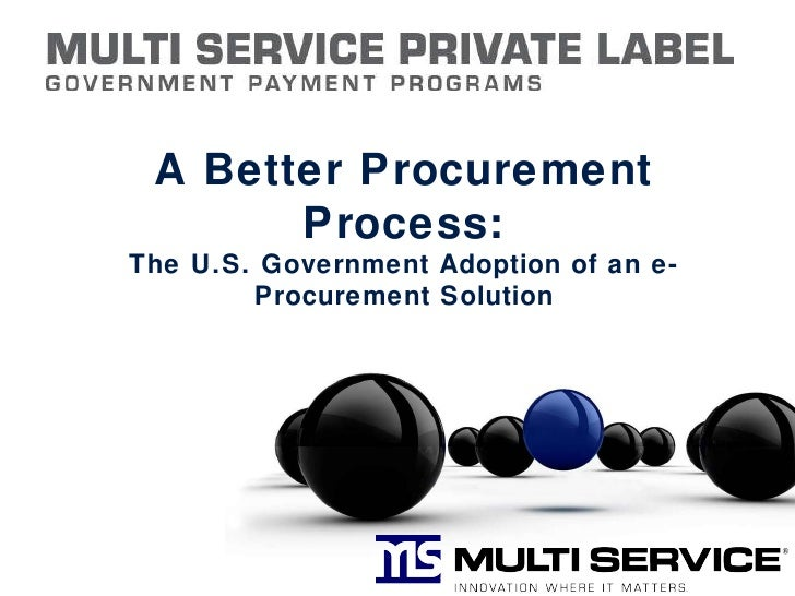 A Better Procurement Process: The U.S. Government Adoption of an e-Procurement Solution