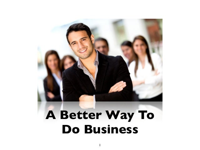A Better Way ToDo Business1