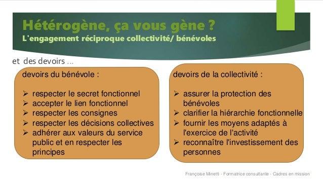 et des devoirs ... devoirs du bénévole :  respecter le secret fonctionnel  accepter le lien fonctionnel  respecter les ...