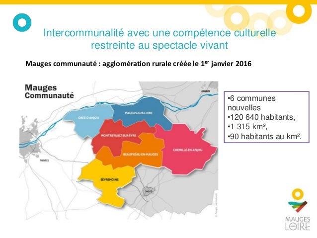 Intercommunalité avec une compétence culturelle restreinte au spectacle vivant Mauges communauté : agglomération rurale cr...