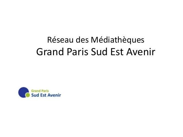 Réseau des Médiathèques Grand Paris Sud Est Avenir