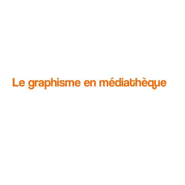 Le graphisme en médiathèque