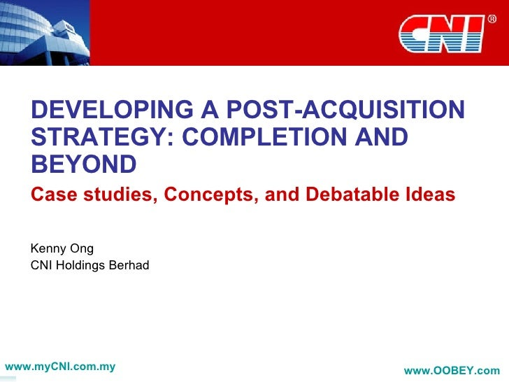Developing a PostAcquisition Strategy Completion And Beyond – Acquisition Strategy