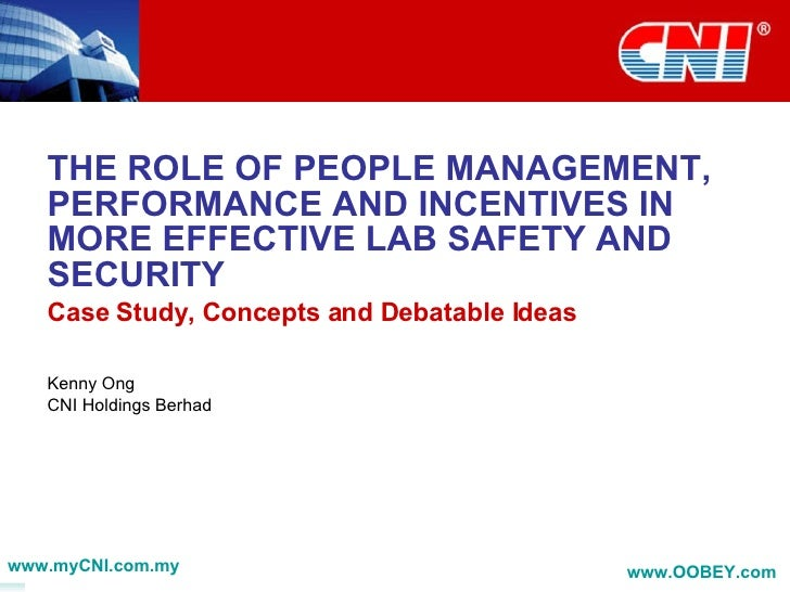 THE ROLE OF PEOPLE MANAGEMENT, PERFORMANCE AND INCENTIVES IN MORE EFFECTIVE LAB SAFETY AND SECURITY Case Study, Concepts a...