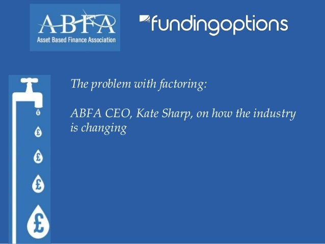 The problem with factoring: ABFA CEO, Kate Sharp, on how the industry is changing