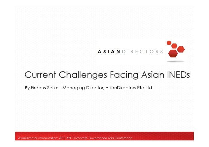 By Firdaus Salim - Managing Director, AsianDirectors Pte Ltd     AsianDirectors Presentation: 2010 ABF Corporate Governanc...