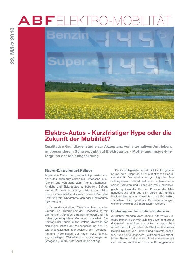 ABF ELEKTRO-MOBILITÄT 22. März 2010                        Elektro-Autos - Kurzfristiger Hype oder die                    ...