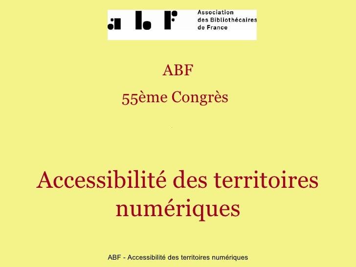 ABF 55ème Congrès   Accessibilité des territoires numériques