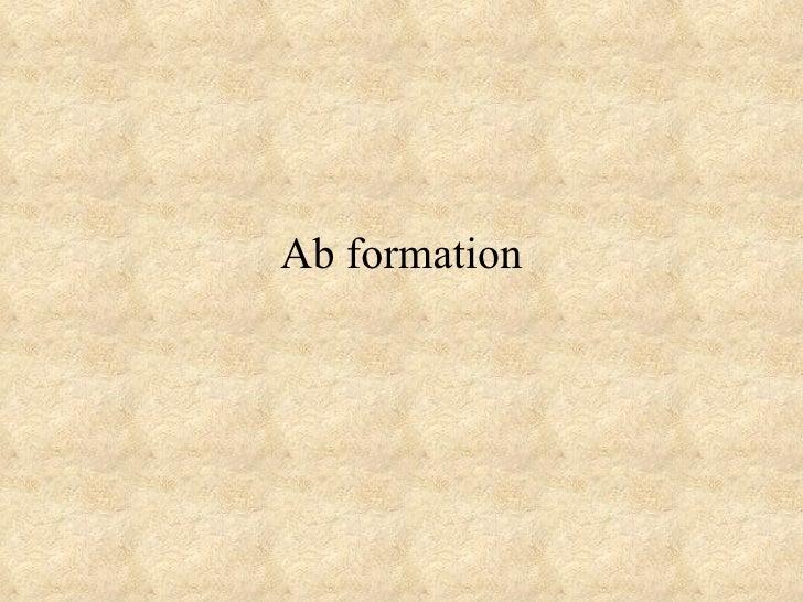 Ab formation