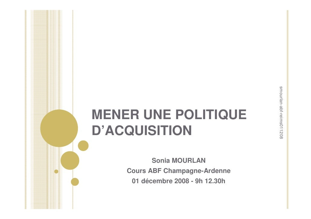 smourlan-abf-reims011208 MENER UNE POLITIQUE D'ACQUISITION            Sonia MOURLAN     Cours ABF Champagne-Ardenne      0...