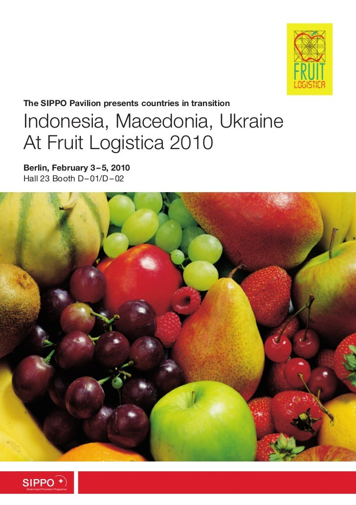 The SIPPO Pavilion presents countries in transitionIndonesia, Macedonia, UkraineAt Fruit Logistica 2010Berlin, February 3...