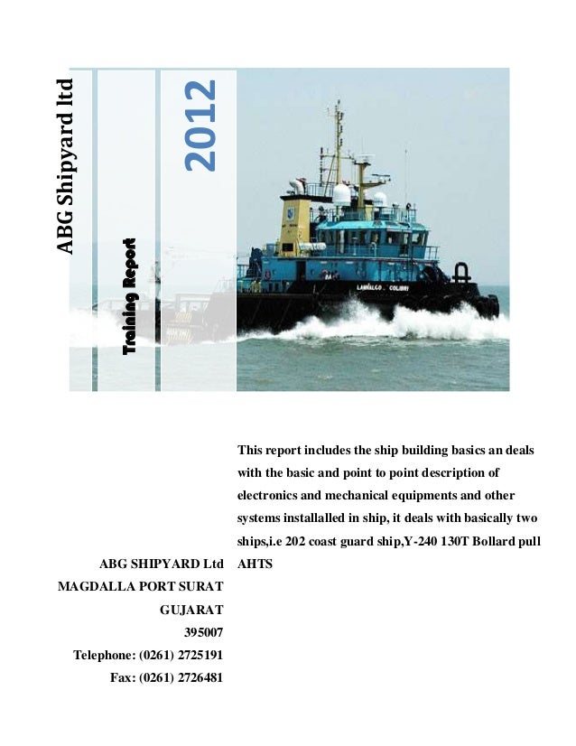 TrainingReport2012ABGShipyardltdThis report includes the ship building basics an dealswith the basic and point to point de...