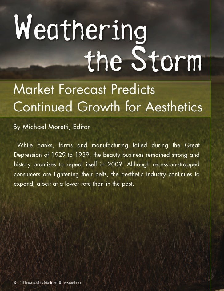 Market Forecast Predicts Continued Growth for Aesthetics By Michael Moretti, Editor       While banks, farms and manufactu...