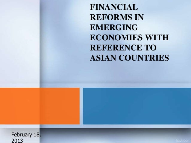 FINANCIAL               REFORMS IN               EMERGING               ECONOMIES WITH               REFERENCE TO         ...