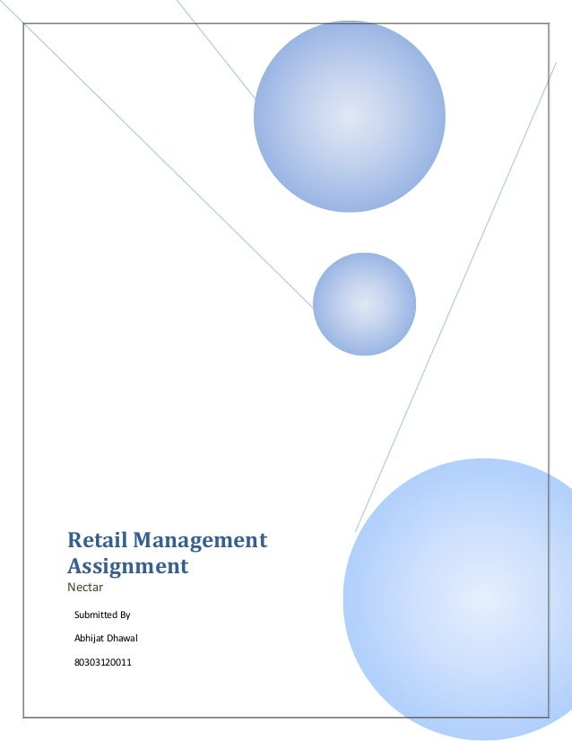 Retail Management Assignment Nectar Submitted By Abhijat Dhawal 80303120011