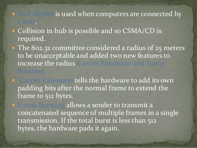  The network is monitored for presence of a  transmitting station (carrier sense). After sending the jam sequence the tr...