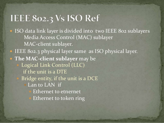  Destination address (DA) a six byte field used to  specify the destination(s) physical address . Source address(SA) Con...