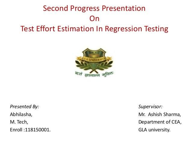 Second Progress Presentation                         On    Test Effort Estimation In Regression TestingPresented By:      ...