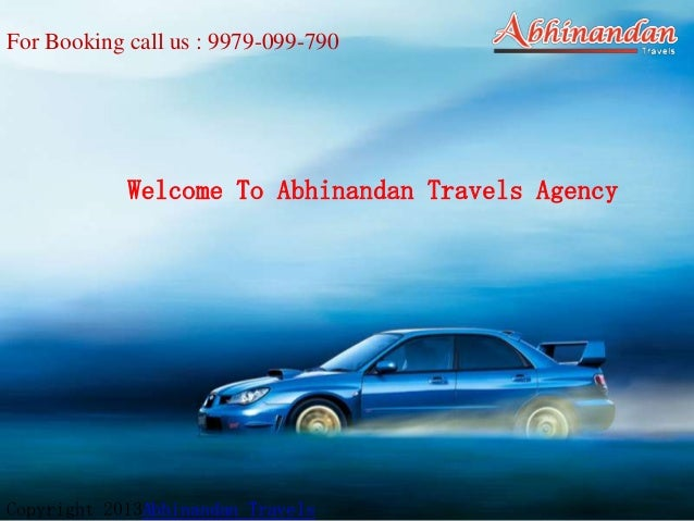 Copyright 2013Abhinandan Travels For Booking call us : 9979-099-790 Welcome To Abhinandan Travels Agency