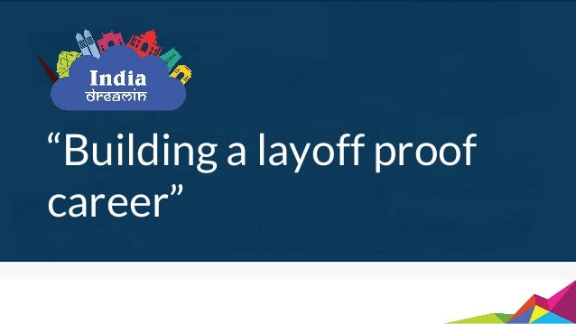 Building a layoff proof career