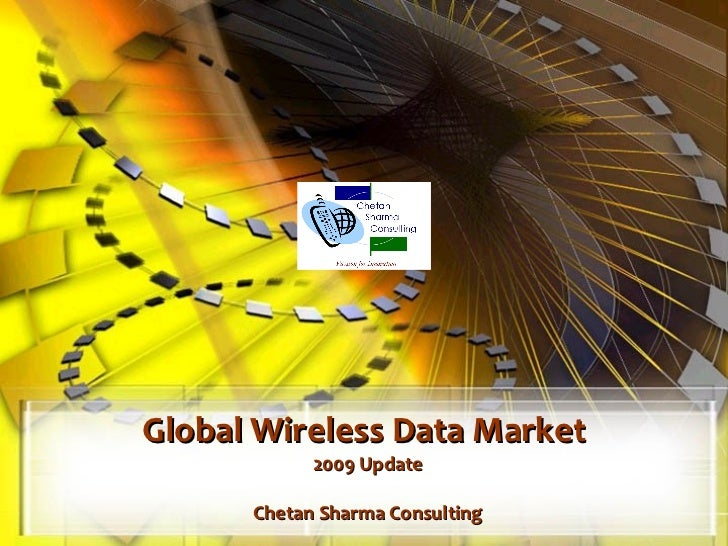 Global Wireless Data Market   2009 Update Chetan Sharma Consulting