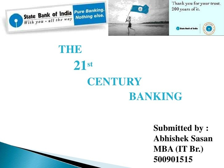 THE <br />21st<br />                                CENTURY<br />                                               BANKING<br...